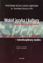 ON LANGUAGE AND CULTURE - INTERDISCIPLINARY STUDIES, red.HADRIAN LANKIEWICZ