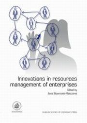 INNOVATIONS IN RESOURCES MANAGEMENT OF ENTERPRISES, red.ANNA SKOWRONEK-MIELCZAREK