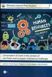 UNIVERSALISM OF WORK IN THE CONTEXT OF THE POLISH AND EUROPEAN CIVILIZATIONAL CHALLENGES, MAREK BANACH, MAGDALENA LUBIŃSKA-BOGACKA, ADAM SZWEDZIK