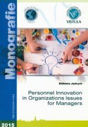 PERSONNEL INNOVATION IN ORGANIZATIONS ISSUES FOR MANAGERS, ELŻBIETA JĘDRYCH