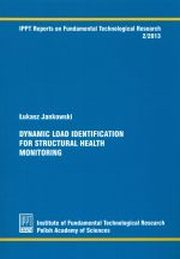 DYNAMIC LOAD IDENTIFICATION FOR STRUCTURAL HEALTH MONITORING, ŁUKASZ JANKOWSKI