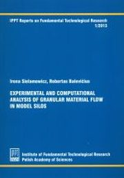 EXPERIMENTAL AND COMPUTATIONAL ANALYSIS OF GRANULAR MATERIAL FLOW IN MODEL SILOS, IRENA SIELAMOWICZ, ROBERTAS BALEVICIUS