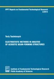 ELECTROSTATIC METHODS IN ANALYSIS OF ACOUSTIC BEAM-FORMING STRUCTURES, YURIY TASINKEVYCH