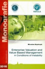 ENTERPRISE VALUATION AND VALUE BASED MANAGEMENT IN CONDITIONS OF INSTABILITY , MIROSŁAW BOJAŃCZYK