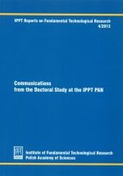 COMMUNICATIONS FROM THE DOCTORAL STUDY AT THE IPPT PAN,