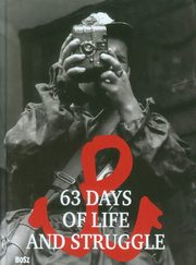 63 Days of Life and Struggle,