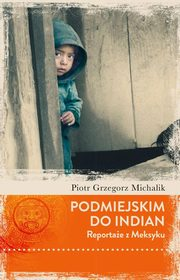 Podmiejskim do Indian, Michalik Piotr