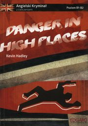 Danger in high places, Hadley Kevin