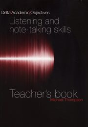 Listening and Note-Taking Skills Teacher's Book, Thompson Michael
