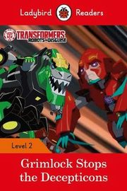 Transformers: Grimlock Stops the Decepticons - Ladybird Readers Level 2,