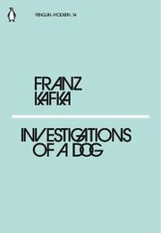 Investigations of a Dog, Kafka Franz