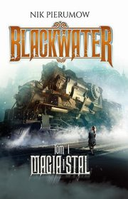 Blackwater Tom 1 Magia i stal, Pierumow Nik