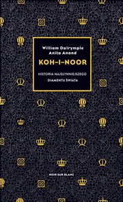 Koh-i-Noor, Dalrymple William, Anand Anita